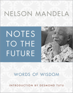 Nelson Mandela Notes To The Future